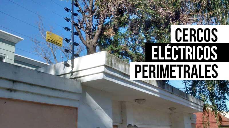 Cercos eléctricos perimetrales